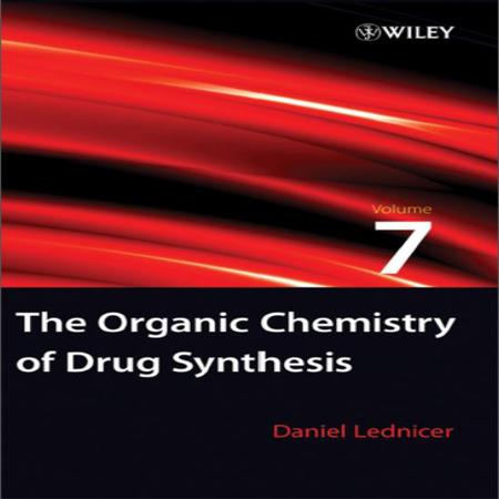 دانلود The Organic Chemistry of Drug Synthesis شیمی آلی سنتز ترکیبات دارویی ویرایش 7