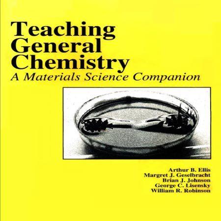 کتاب آموزش شیمی عمومی: به همراه علم مواد Arthur B. Ellis
