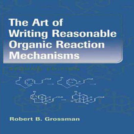 دانلود کتاب هنر نوشتن مکانیسم واکنش های شیمی آلی ویرایش 2