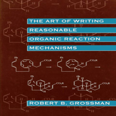دانلود کتاب The Art of Writing Reasonable Organic Reaction Mechanisms
