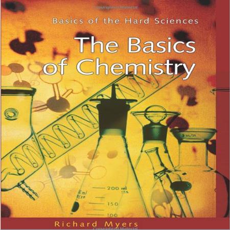 دانلود The Basics of Chemistry Basics of the Hard Sciences کتاب مبانی شیمی ویرایش 1