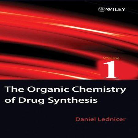 دانلود کتاب شیمی آلی سنتز ترکیبات دارویی The Organic Chemistry of Drug Synthesis