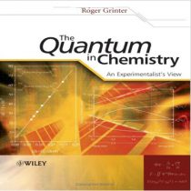 دانلود کتاب The Quantum in Chemistry An Experimentalist's View کوانتوم در شیمی