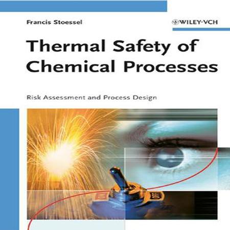 دانلود کتاب ایمنی حرارتی فرایندهای شیمیایی: ارزیابی ریسک و طراحی فرآیند Francis Stoessel