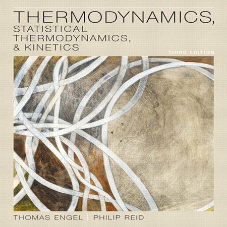 دانلود کتاب ترمودینامیک، ترمودینامیک آماری و سینتیک اینگل ویرایش 3 Thomas Engel