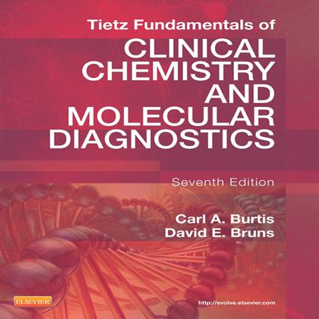 کتاب مبانی شیمی بالینی و تشخیص مولکولی تیتز Tietz ویرایش 7 هفتم Carl A. Burtis