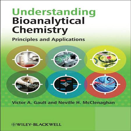 کتاب درک شیمی تجزیه زیستی: اصول و کاربردها Victor A. Gault