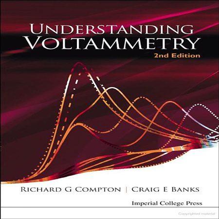 دانلود کتاب درک ولتامتری Understanding Voltammetry ویرایش 2 دوم Compton
