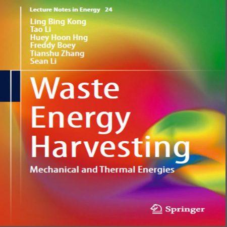 دانلود کتاب Waste Energy Harvesting بازیافت انرژی گرمایی و مکانیکی زباله Ling Bing