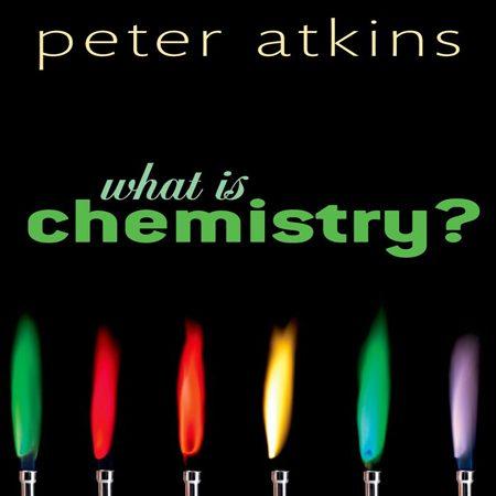 دانلود ?What is Chemistry کتاب شیمی چیست تالیف پیتر اتکینز ویرایش 1