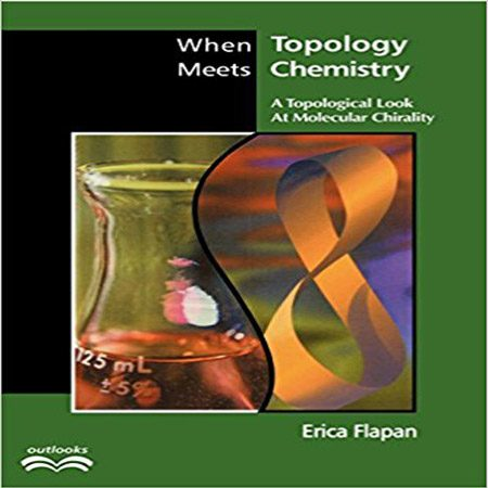 کتاب هنگامی که توپولوژی با شیمی برخورد می کند: نگاه توپولوژیکی به کایرالیتی مولکولی Erica Flapan