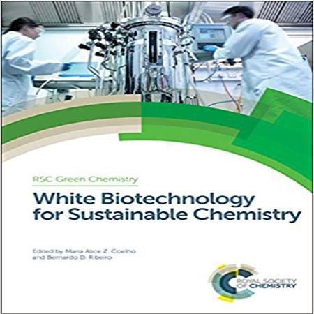 کتاب بیوتکنولوژی سفید برای شیمی پایدار Maria Alice Coelho
