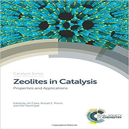دانلود Zeolites in Catalysis کتاب زئولیت ها در کاتالیزور : خواص و کاربردها چاپ 2017