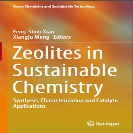 دانلود کتاب زئولیت ها در شیمی پایدار: سنتز ، ویژگی ها و کاربردهای کاتالیزوری Feng-Shou Xiao