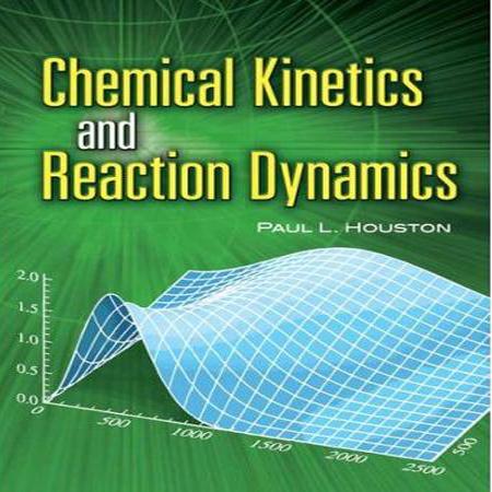 دانلود کتاب سینتیک شیمیایی و دینامیک واکنشها هوستون ویرایش 1