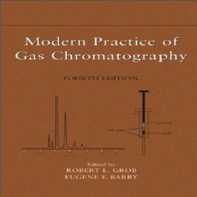 دانلود کتاب شیوه های مدرن کروماتوگرافی گازی Modern Practice Of Gas Chromatography