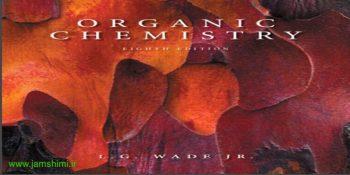 دانلود کتاب شیمی آلی وید ویرایش هشتم Leroy G. Wade Organic Chemistry 8ed